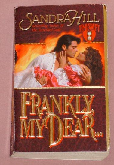 Sandra Hill ~ FRANKLY MY DEAR... ~ 1996 Timeswept Pb