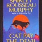 Shirley Rousseau Murphy ~ CAT PAY THE DEVIL ~ Joe Grey Mystery