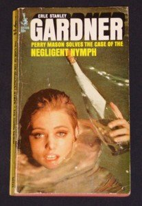 Erle Stanley Gardner ~ THE CASE OF THE NEGLIGENT NYMPH