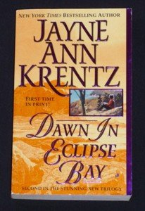 Jayne Ann Krentz ~ DAWN IN ECLIPSE BAY ~ Book #2