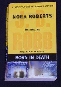 J.D. Robb, Nora Roberts ~ BORN IN DEATH ~ 2007 Pb