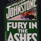 William W. Johnstone ~ FURY IN THE ASHES ~ 1999 Pb