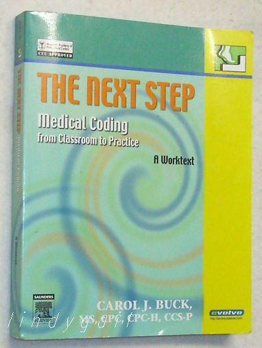The Next Step - Medical Coding - from Classroom to Practice - Carol J. Buck