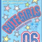 "Nakayoshi ""Cute Girls"" School Book, 06-07"