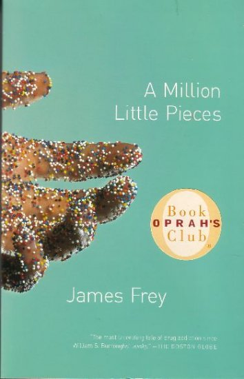 A Million Little Pieces by James Frey (2004)