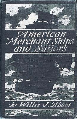 American Merchant Ships and Sailors by Willis J. Abbot (1902) eBook