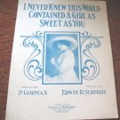 I Never Knew This World Contained a Girl As Sweet As You 1912  P. Gorman & Erwin R. Schmidt