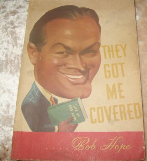 They Got Me Covered Bob Hope P/B First Ed. 1941