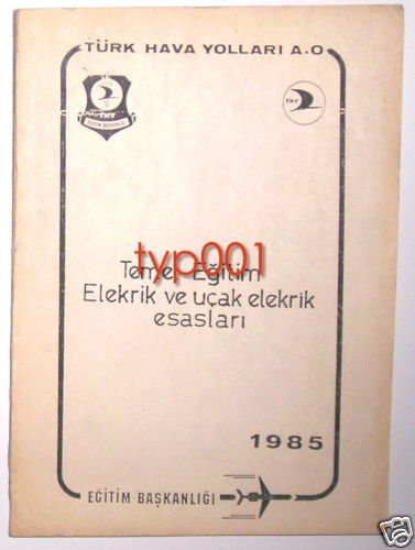 TURKISH AIRLINES - 1985 AIRCRAFT ELECTRICAL TRAINING BOOK