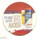 EFES PILSEN - TURKISH BEER COASTER - 03 - ALWAYS EVERYWHERE EFES NON ALCHOLIC