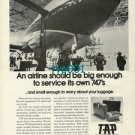 TAP PORTUGESE AIRLINES - 1973 - BIG ENOUGH TO SERVICE ITS OWN 747'S PRINT AD