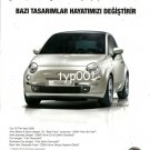 FIAT - 2010 -  CERTAIN DESIGNS CHANGE OUR LIVES FIAT 500 TURKISH PRINT AD