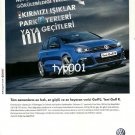 VOLKSWAGEN - 2010 - FASTEST STRONGEST MOST EXCITING NEW GOLF R TURKISH PRINT AD