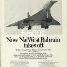 NATWEST - 1976 NOW NATWEST  BAHRAIN TAKES OFF BRITISH AIRWAYS CONCORDE PRINT AD