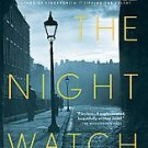 THE NIGHT WATCH by Sarah Waters BOOK Author of famous TIPPING THE VELVET & FINGERSMITH