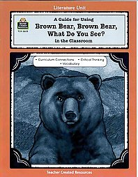 Guide for Using BROWN BEAR, WHAT DO YOU SEE? Literature Unit TCM BOOK by Mary Bolte