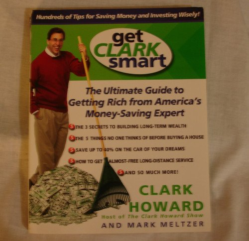 Get Clark Smart by Clark Howard and Mark Meltzer  - Money and Investing -   paperback