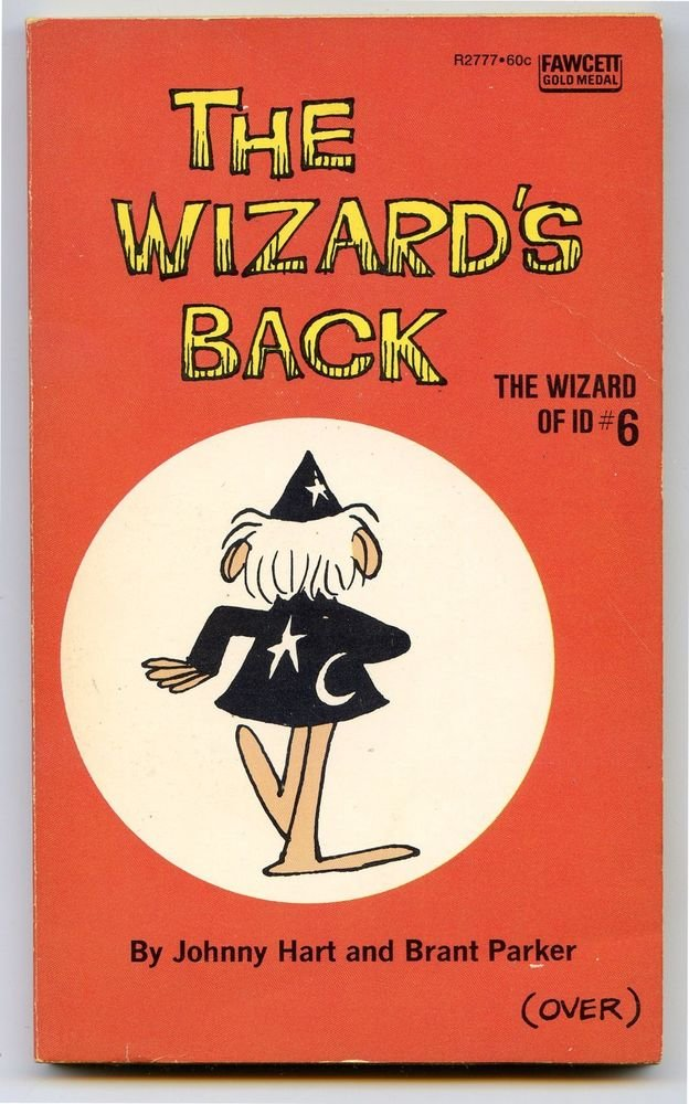 Wizard of Id 6 THE WIZARD�S BACK Johnny Hart Brant Parker First Printing