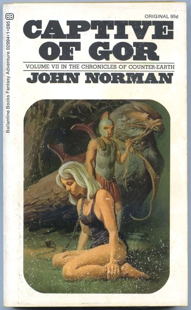 John Norman CAPTIVE OF GOR Counter-Earth 7 1st Printing Ballantine 02994