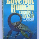 Gordon R Dickson LOVE NOT HUMAN First Printing