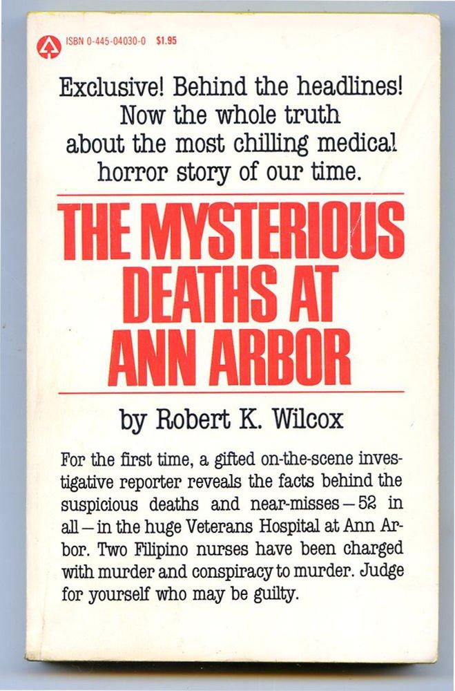MYSTERIOUS DEATHS AT ANN ARBOR Richard Wilcox True Crime VA Hospital
