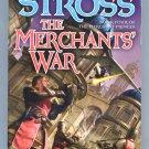 Charles Stross THE MERCHANTS WAR Merchant Princes 4 First Printing