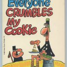 Crock EVERYONE CRUMBLES MY COOKIES Bill Rechin Don Wilder First Printing