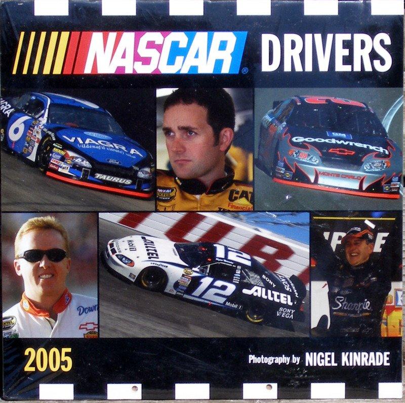 NASCAR DRIVERS 2005 Calendar Nigel Kinrade Photography