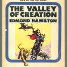 Edmond Hamilton THE VALLEY OF CREATION Lodestone PB 29173