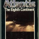 Charles Berlitz ATLANTIS THE EIGHTH CONTINENT First Printing