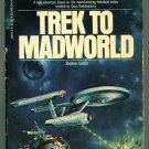 Star Trek TREK TO MADWORLD Stephen Goldin First Printing