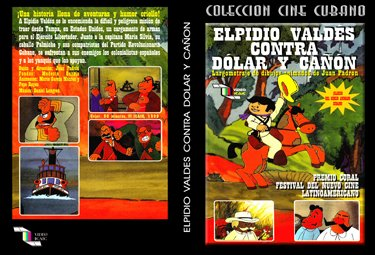 Elpidio Valdes vs. Dollar and Canon. Cuban DVDs and movies-Free S&H Worldwide.