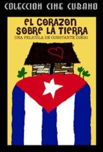 Cuban movie-El Corazon sobre la Tierra.Pelicula DVD.