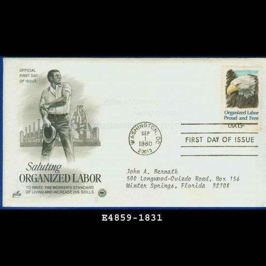 USA FDC Scott# 1831 � Sep 1, 1980 � Saluting Organized Labor on Cachet Addressed Cover E4859