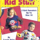 MORE KID STUFF #2544 LEISURE ARTS 5 KNITTED SWEATERS UP TO SIZE 10