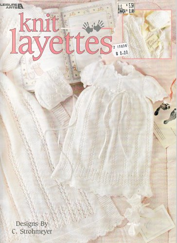 KNIT LAYETTES FOR BABY * LEISURE ARTS #3191 GORGEOUS!