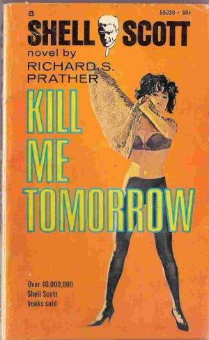 Kill Me Tomorrow; Prather, Shell Scott Mystery