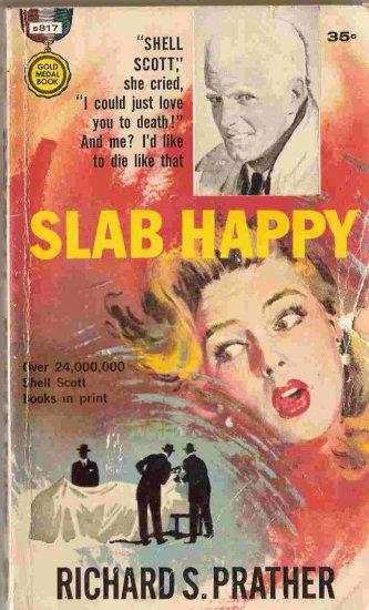 Slab Happy; Prather, Shell Scott Mystery