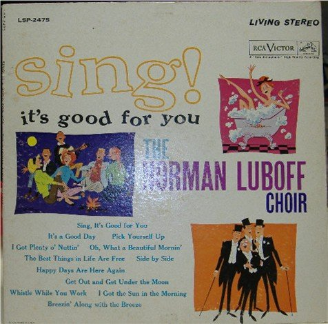 Sing! It's Good for You; Norman Luboff Choir