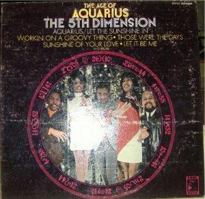 The Age of Aquarius; 5th Dimension