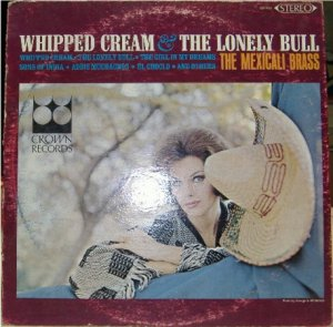 Whipped Cream & the Lonely Bull; Mexicali Brass