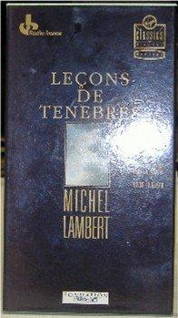 Lecons De Tenebres; Michel Lambert