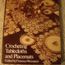 Vintage Crocheting Tablecloths and Placemats Crochet Pattern Book, Florence Weinstein