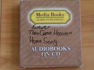 THEN CAME HEAVEN, HOME SONG AND FOREVER
