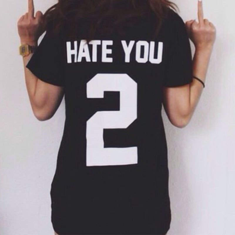 HATE YOU 2 Tumblr Blogger Women T-Shirt Hipster  Blouse Black 2016 Hot Cool Cute