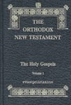 The Orthodox New Testament - Vol. 1: The Holy Gospels