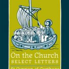On the Church: Select Letters - Cyprian of Cathage