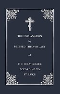 Blessed Theophylact Explanation of the New Testament (Volume III: The Gospel of St. Luke) paperback