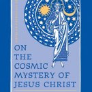 On the Cosmic Mystery of Jesus Christ - Maximus the Confessor