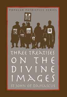 Three Treatises on the Divine Images - John of Damascus